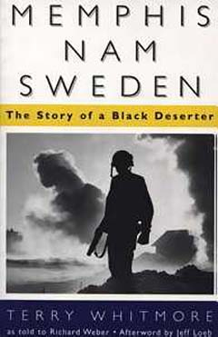 Source: Whitmore, Terry. Memphis, Nam, Sweden: The Story of a Black Deserter. Jackson, Mississippi: University of Mississippi University Press, 1997 (Previously published: Garden City, N.Y. : Doubleday, 1971).